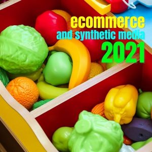 eCommerce and the spread of synthetic media in 2021